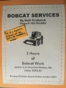 GRUTTERINK BOBCAT SERVICES 3 Hours of Bobcat Work by Herb Grutterink. Needs to be within 1/2 drive