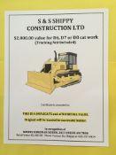 S&S SHIPPY CONSTRUCTION LTD: D6, D7 OR D8 CAT WORK $2000.00 value of D6, D7 or D8 Cat Work (Trucking