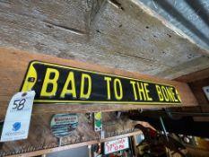 "Metal Street Sign ""Bad to the Bone"" 36""W x 6""H"
