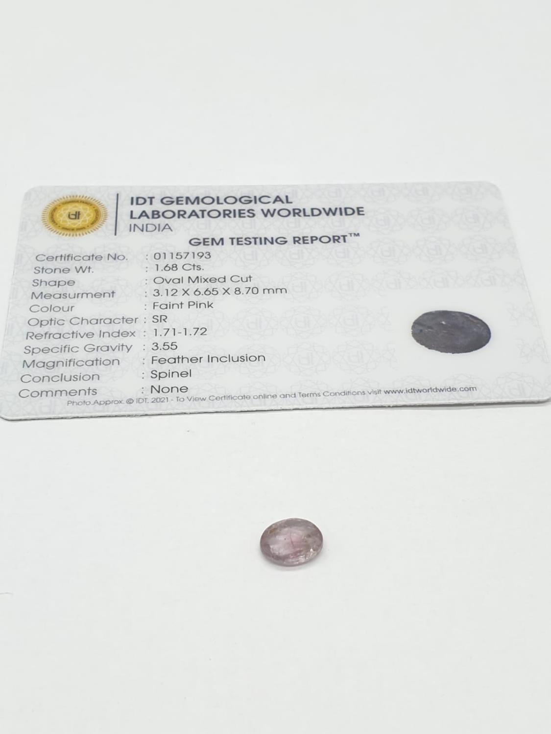 1.68ct IDT Certified spinel gemstone. Oval mixed cut. - Image 4 of 4