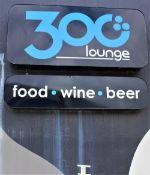 2 OUTDOOR SIGNS - 300 LOUNGE & FOOD,WINE,BEER