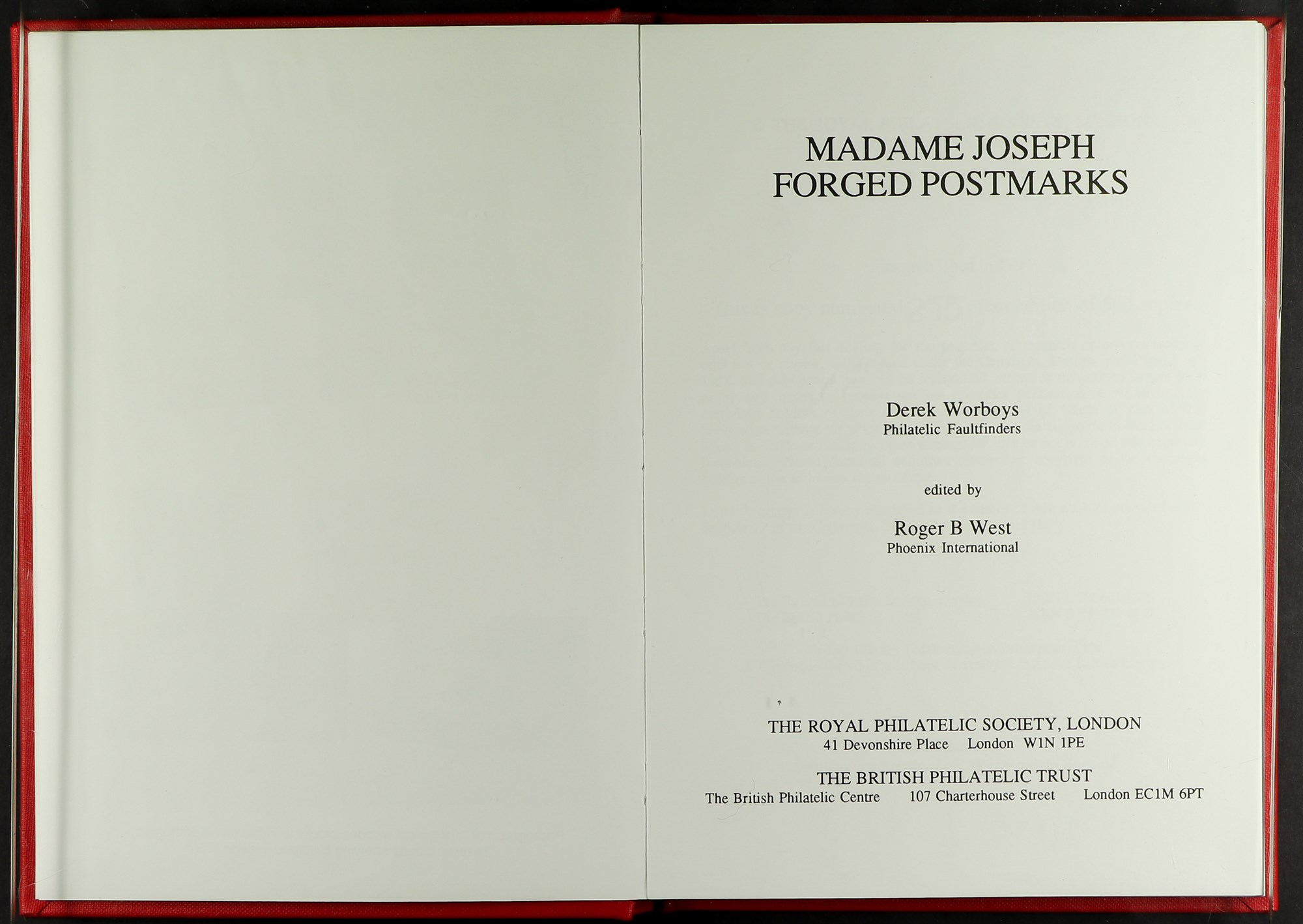 MADAME JOSEPH FORGED POSTMARKS book by D. Worboys & R. B. West, 1994, numbered 255 of an edition of - Image 5 of 5