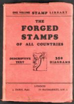 THE FORGED STAMPS OF ALL COUNTRIES book by J. Dorn, with descriptive text and 350 diagrams.