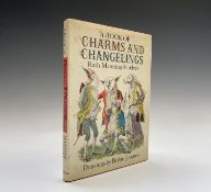 RUTH MANNING-SANDERS. 'A Book of Charms and Changelings.' First edition by Methuen, unclipped