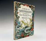 RUTH MANNING-SANDERS. 'A Book of Mermaids.' First edition by Methuen, unclipped dj, coloured