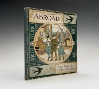 THOMAS CRANE and ELLEN HOUGHTON. 'Abroad.' Original chromo plates and illustrations, original