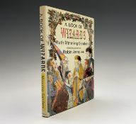 RUTH MANNING SANDERS. 'A Book of Wizards.' First edition by Methuen, unclipped coloured dustjacket