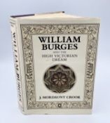 J MORDAUNT CROOK. 'William Burges and the High Victorian Dream.' First edition, coloured and black