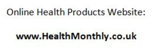 Online Health Products Website: www.HealthMonthly.co.uk.