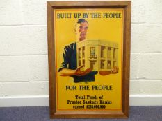 TRUSTEE SAVINGS BANKS: 'Built up the People, for the People' - framed, without glass, advertising '