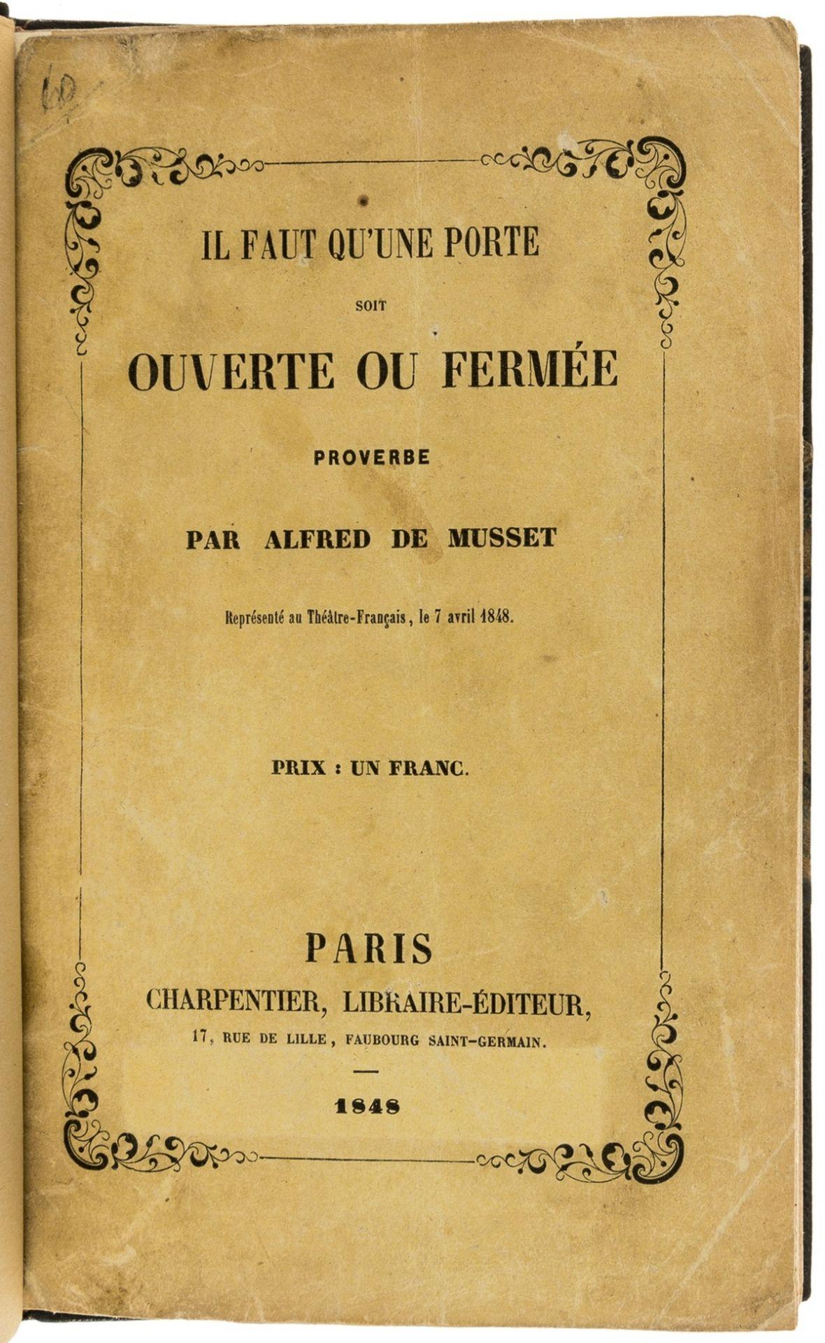 Musset (Alfred de) Il faut qu'une Porte ouverte ou fermée proverbe, first edition, Paris, …
