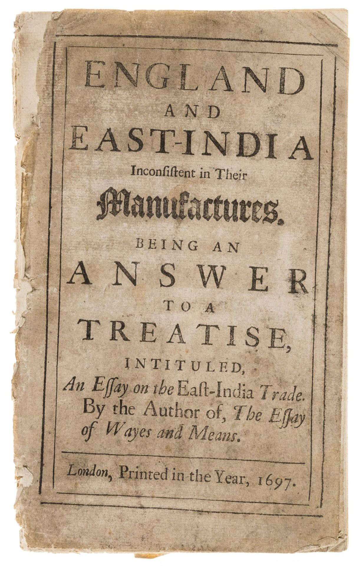 East-India Trade.- [Pollexfen (John)] England and East-India Inconsistent in Their Manufactures, …