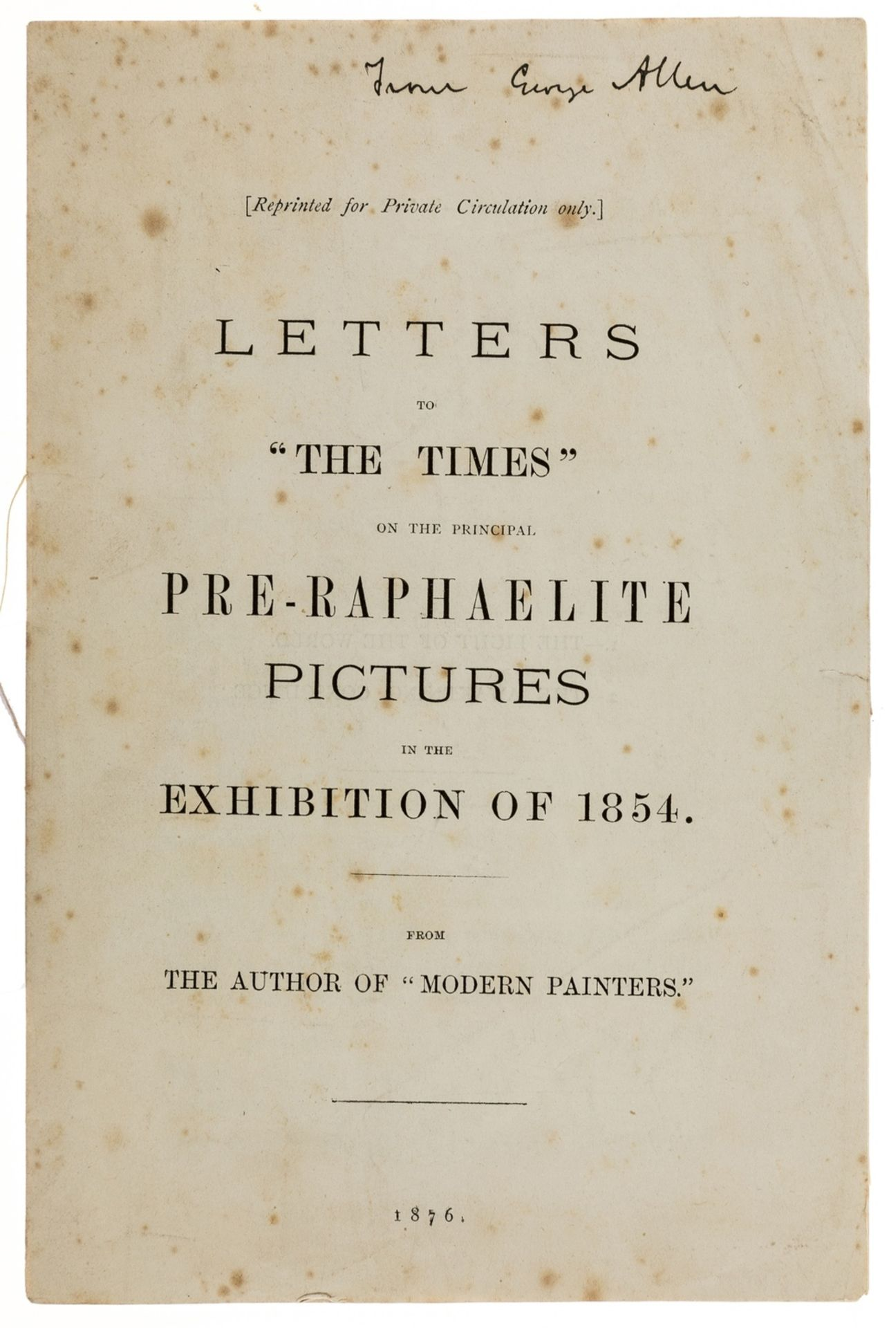 "Pre-Raphaelites.- [Ruskin (John)] Letters to ""The Times"" on the Principal Pre-Raphaelite Pictures …"