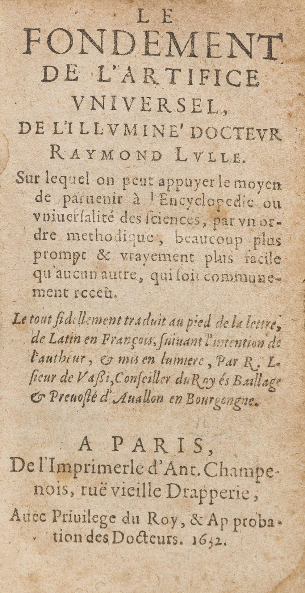 Lull (Raimond) Le Fondement de l'Artifice Universel, Paris, De l'Imprimerie d'Ant. Champenois, 1632.