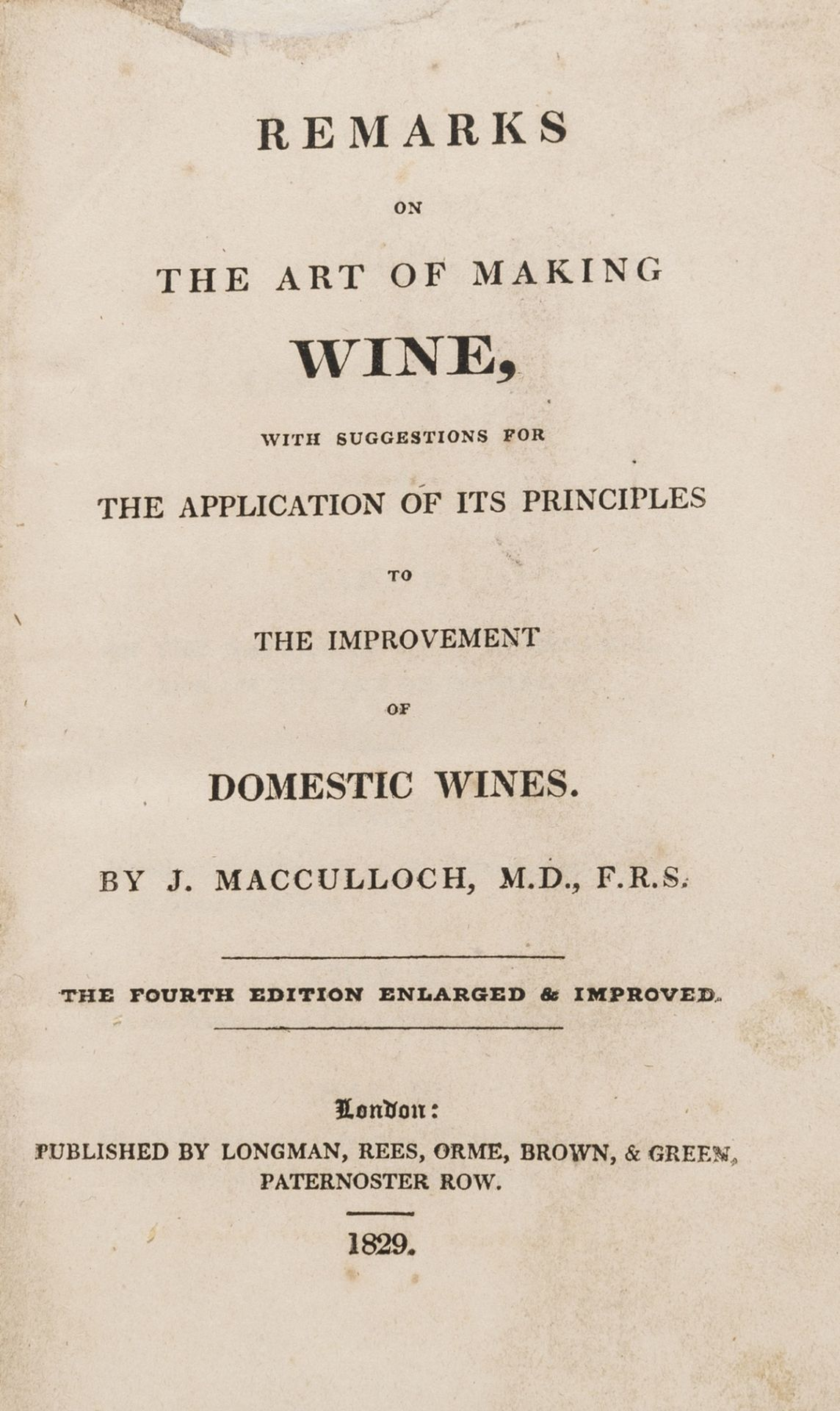 Wine.- Macculloch (J.) Remarks on the Art of Making Wine, fourth edition, 1829.
