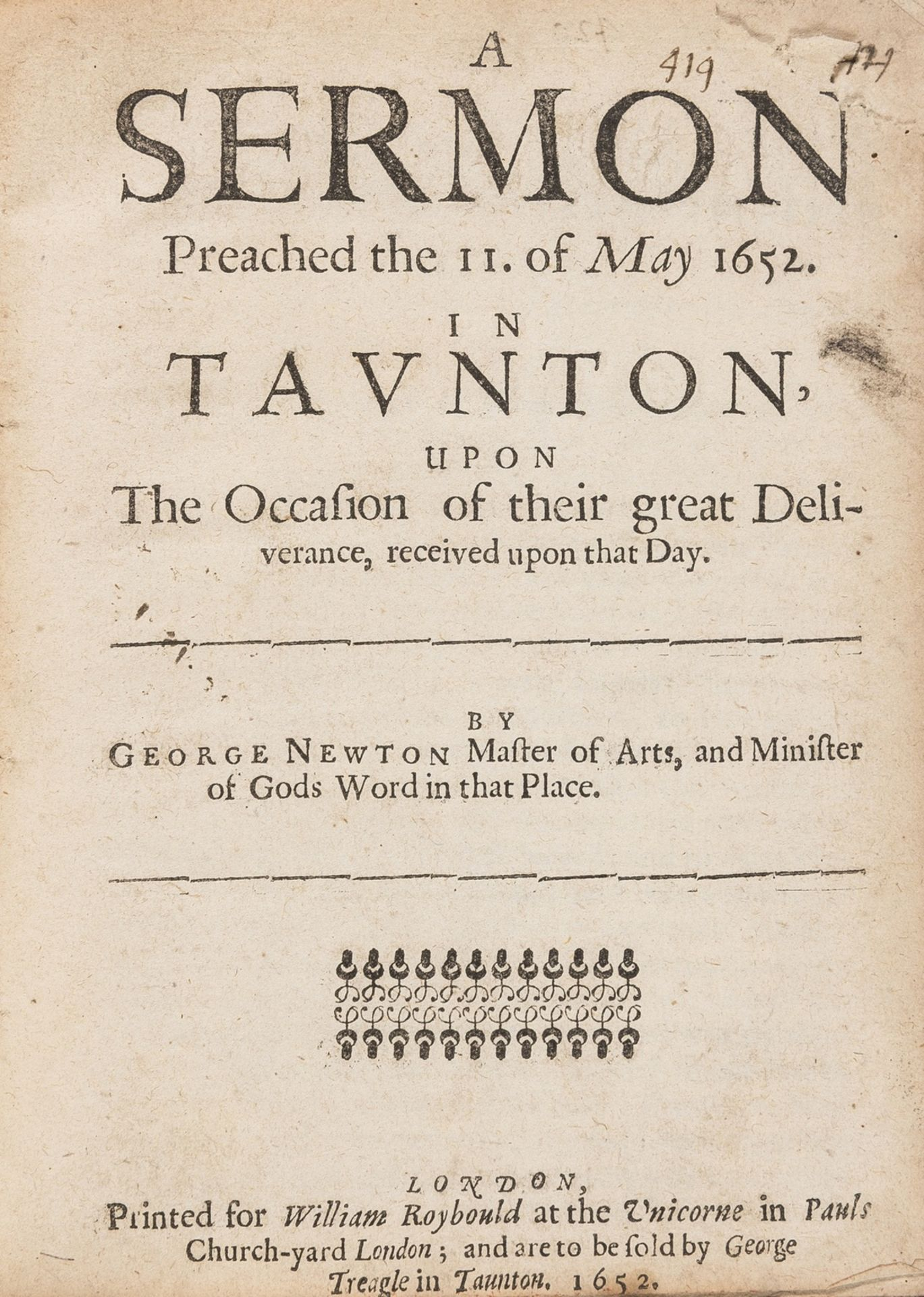 Newton (George) A sermon preached the 11. of May 1652. In Tavnton, upon the occasion of their …