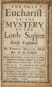 Puritanism.- Watson (Thomas) The Holy Eucharist: or, The mystery of the Lords Supper, briefly …