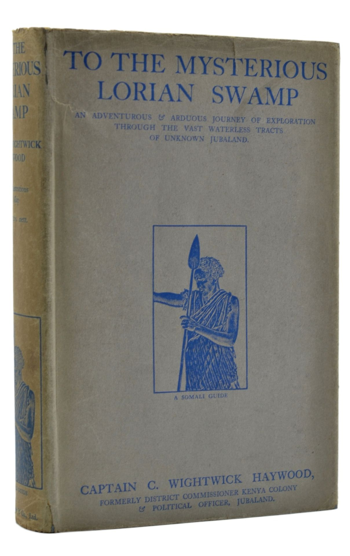 Africa.- Haywood (Capt. C. Wightwick) To the Mysterious Lorian Swamp, first edition, 1917.