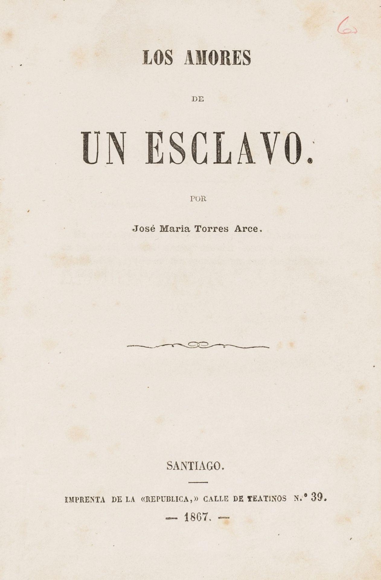 Chilean-printed love life of a slave.- Torres Arce (José María) Los amores de un esclavo, rare, …