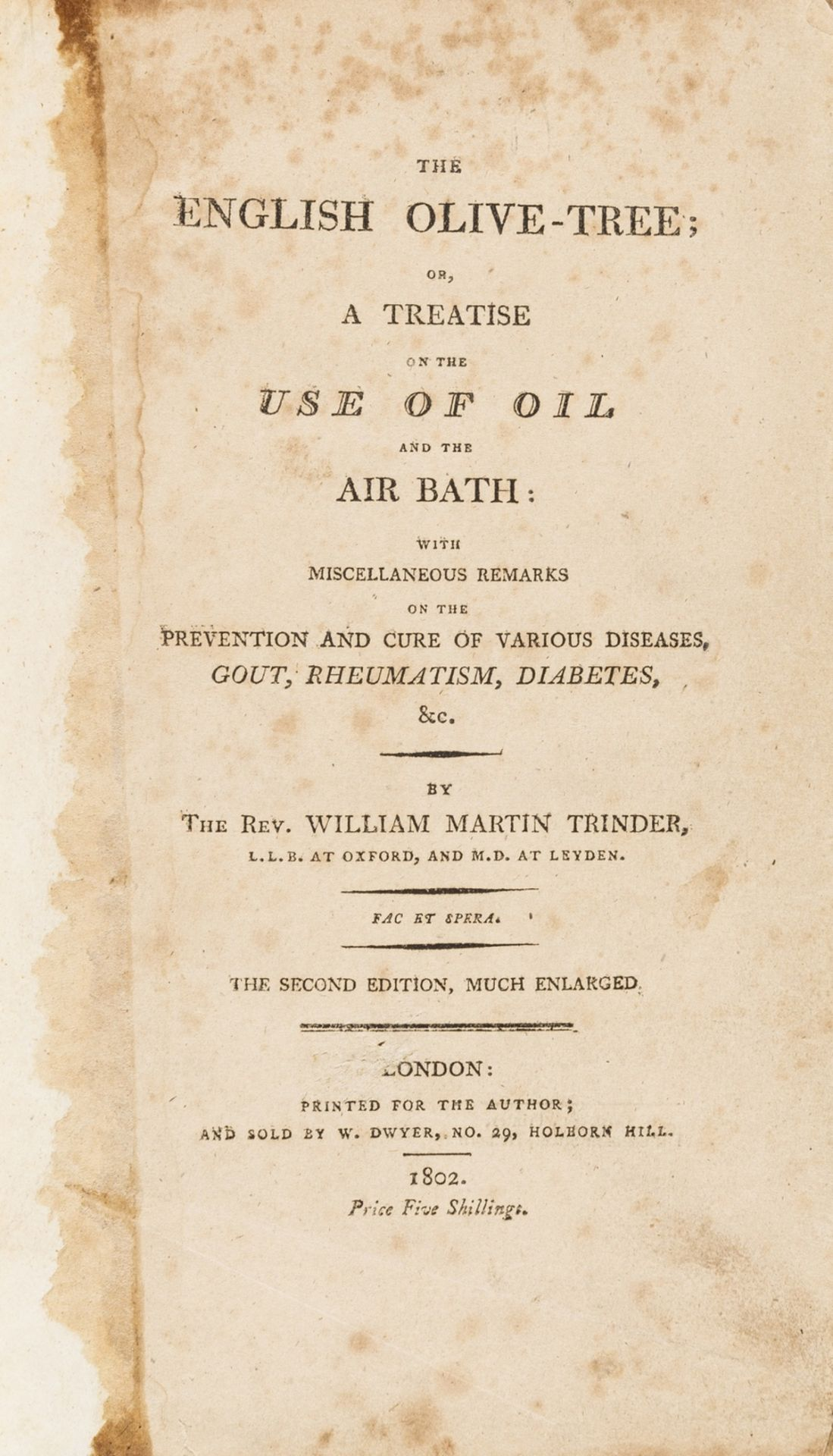 Health.- Trinder (Rev. William Martin) The English Olive-Tree; or, a Treatise on the Use of Oil …