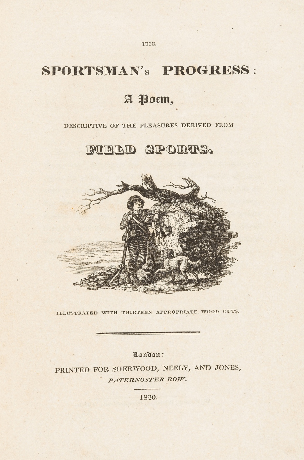 Bewick (Thomas).- Sportsman's Progress (The): a Poem..., first separate edition, Sherwood, Neely, …