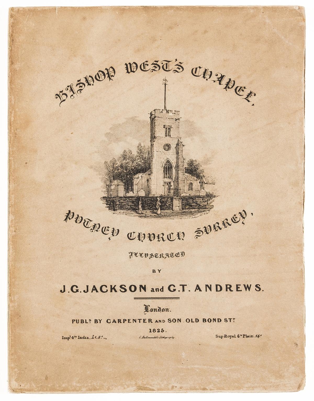 London.- Jackson (J.G.) & G.T.Andrews. Illustrations of Bishop West's Chapel, in Putney Church, …