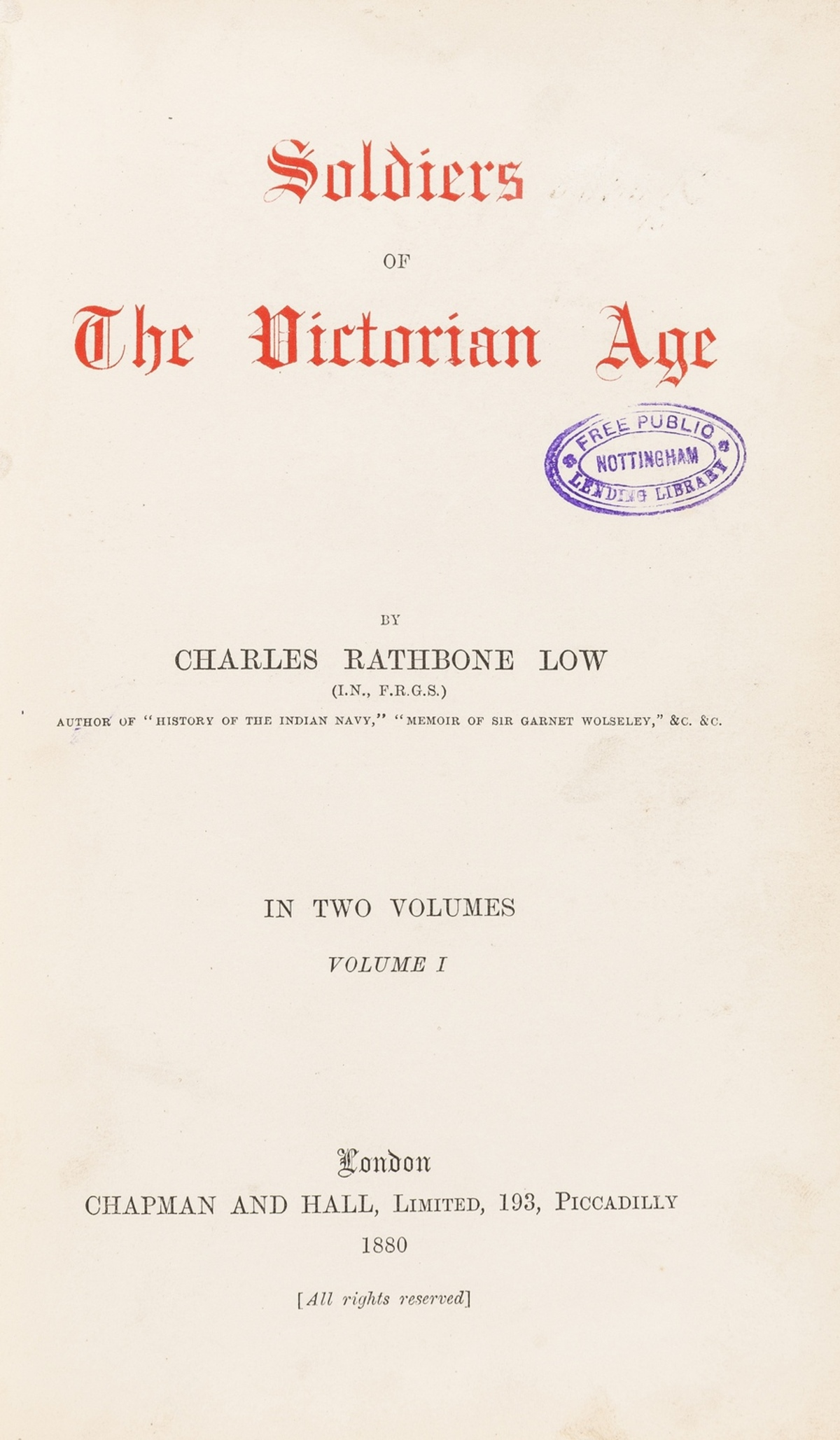 Military.- Low (Charles Rathbone) Soldiers of the Victorian Age, 2 vol., first edition, 1880; and …