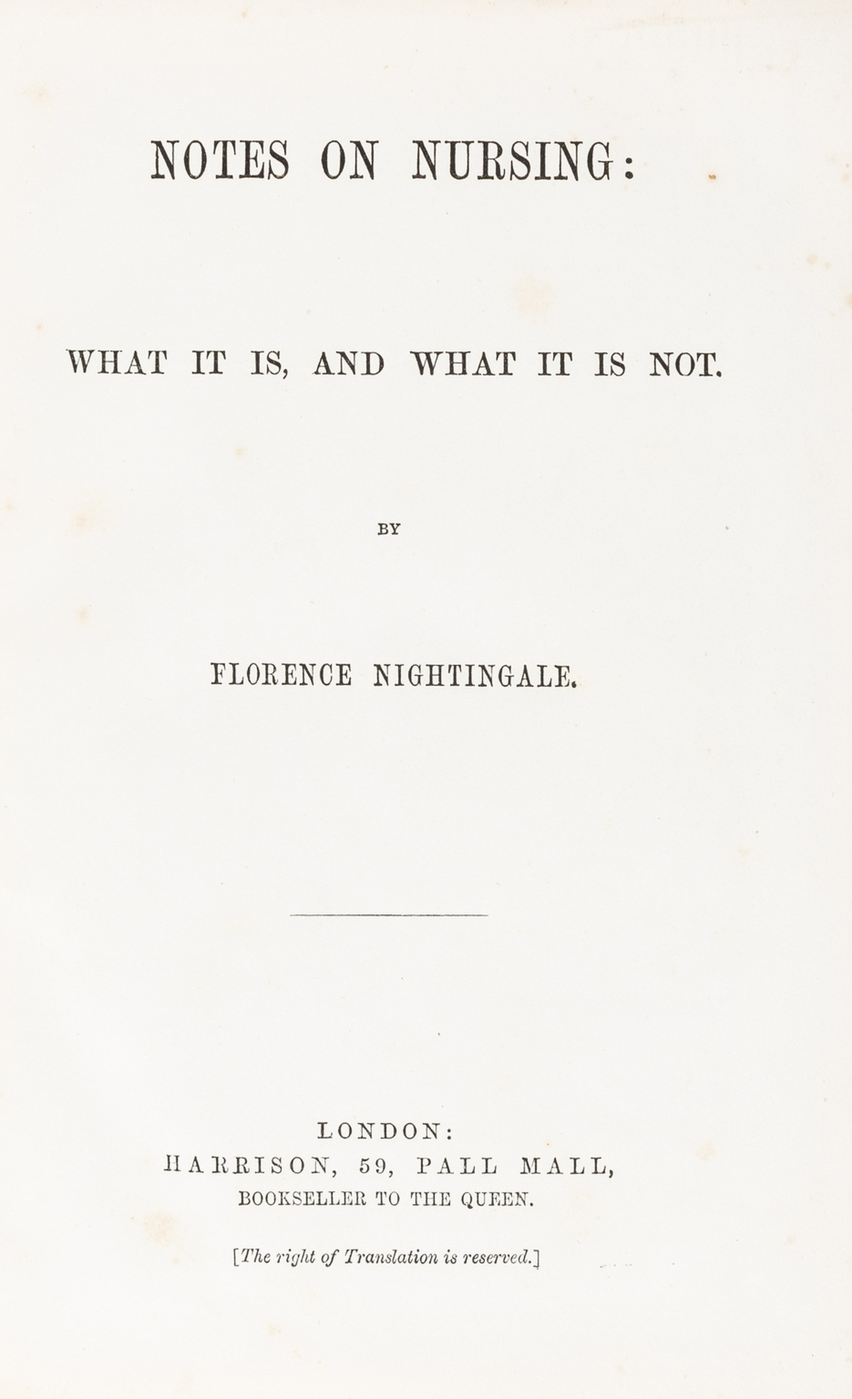 Nightingale (Florence) Notes on Nursing: What It Is, and What It Is Not, first edition, [1860].