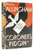 Allingham (Margery) Coroner's Pidgin, first edition, 1945.