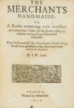 Economics.- W[arre] (J[ames]) The Merchants Hand-Maide: or, A Booke containing verie necessarie …