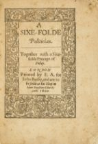 Melton (Sir John) A Sixe-folde Politician. Together with a Sixe-folde Precept of Policy, first …