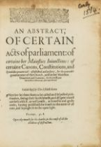 Presbyterians.- [Stoughton (William)] An Abstract; of certain Acts of parliament: of certaine her …