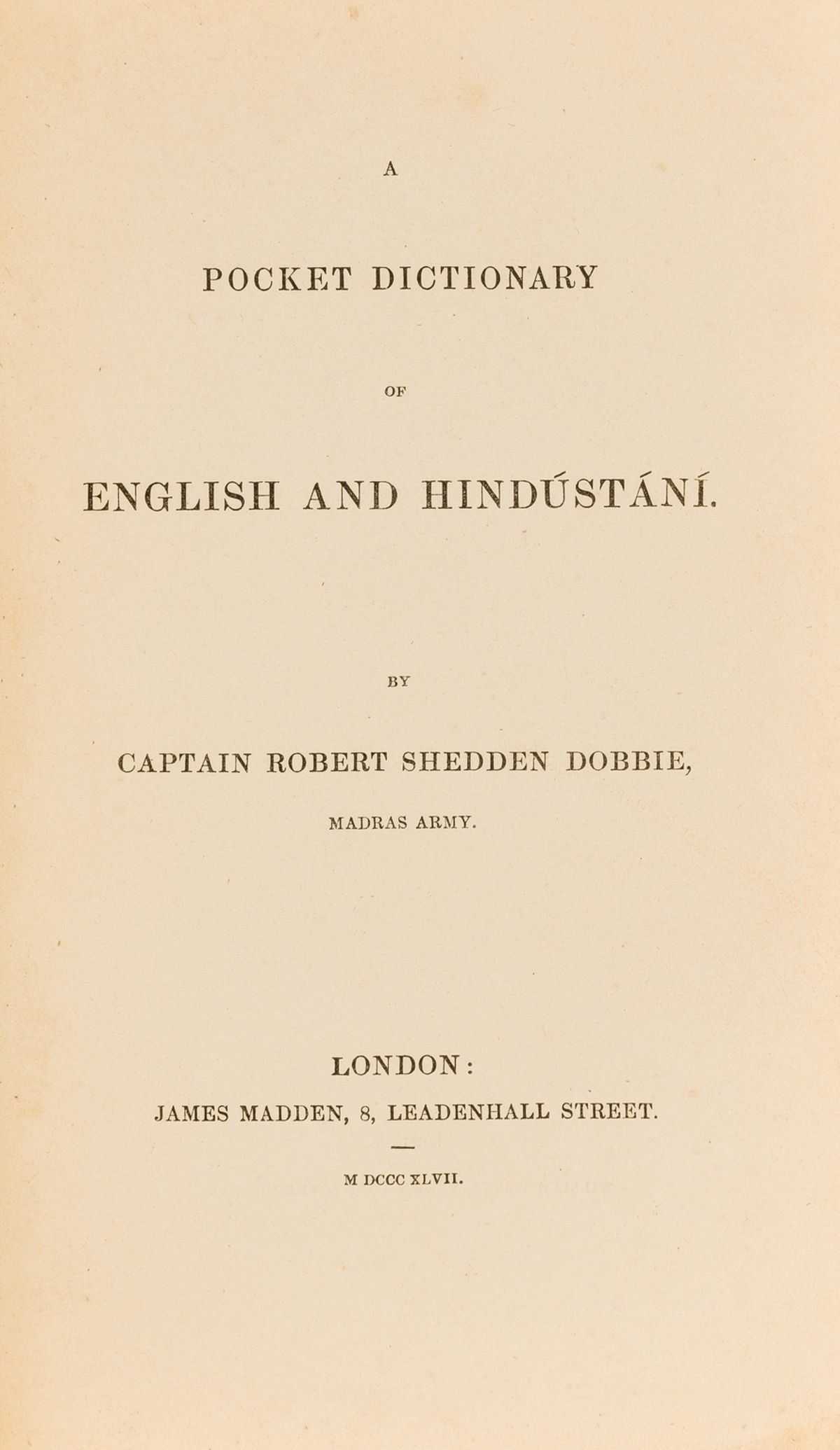 India.- Dobbie (Capt. Robert Shedden) A Pocket Dictionary of English and Hindustani, first …
