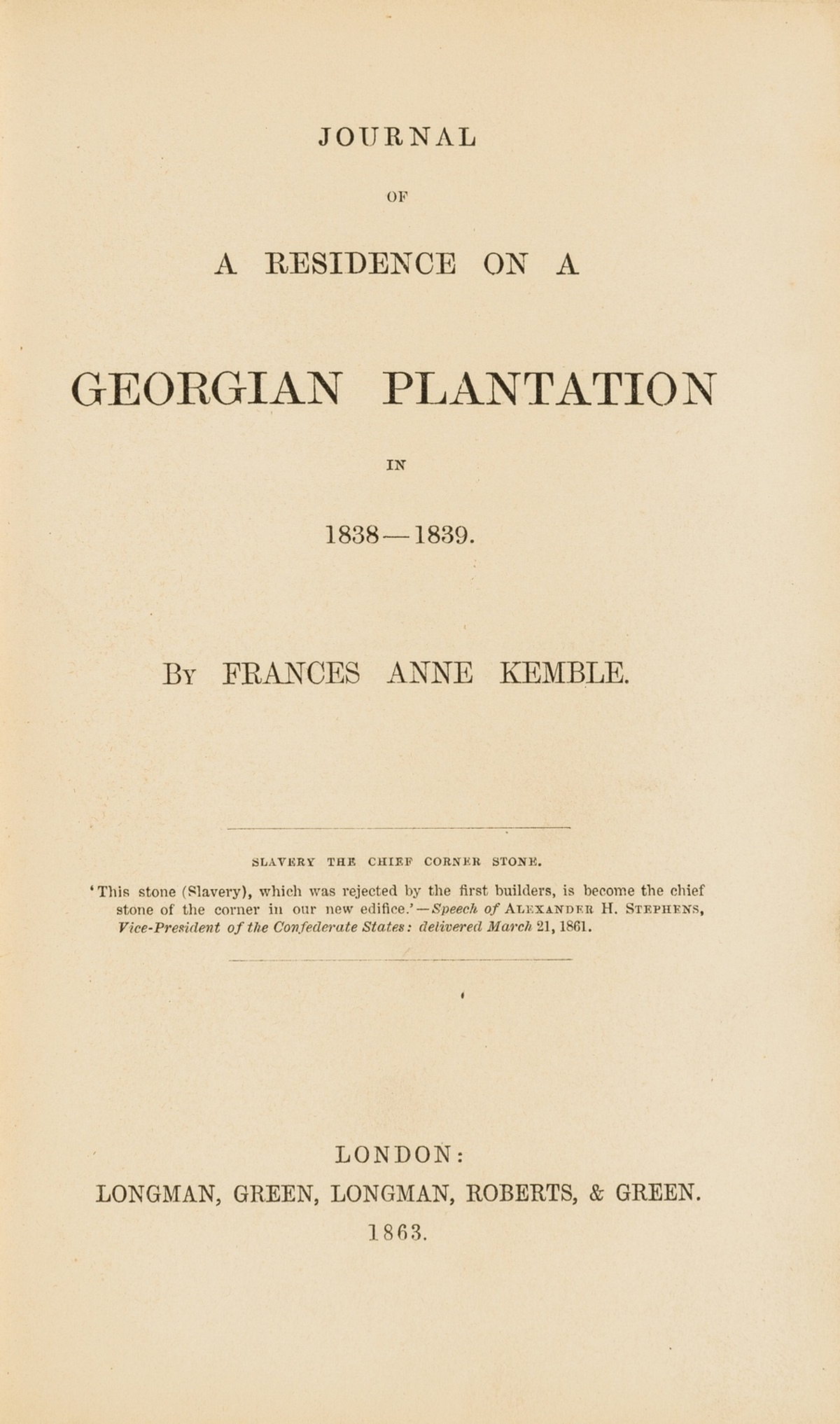 America.- Kemble (Frances Anne) Journal of a Residence on a Georgian Plantation in 1838-1839, …
