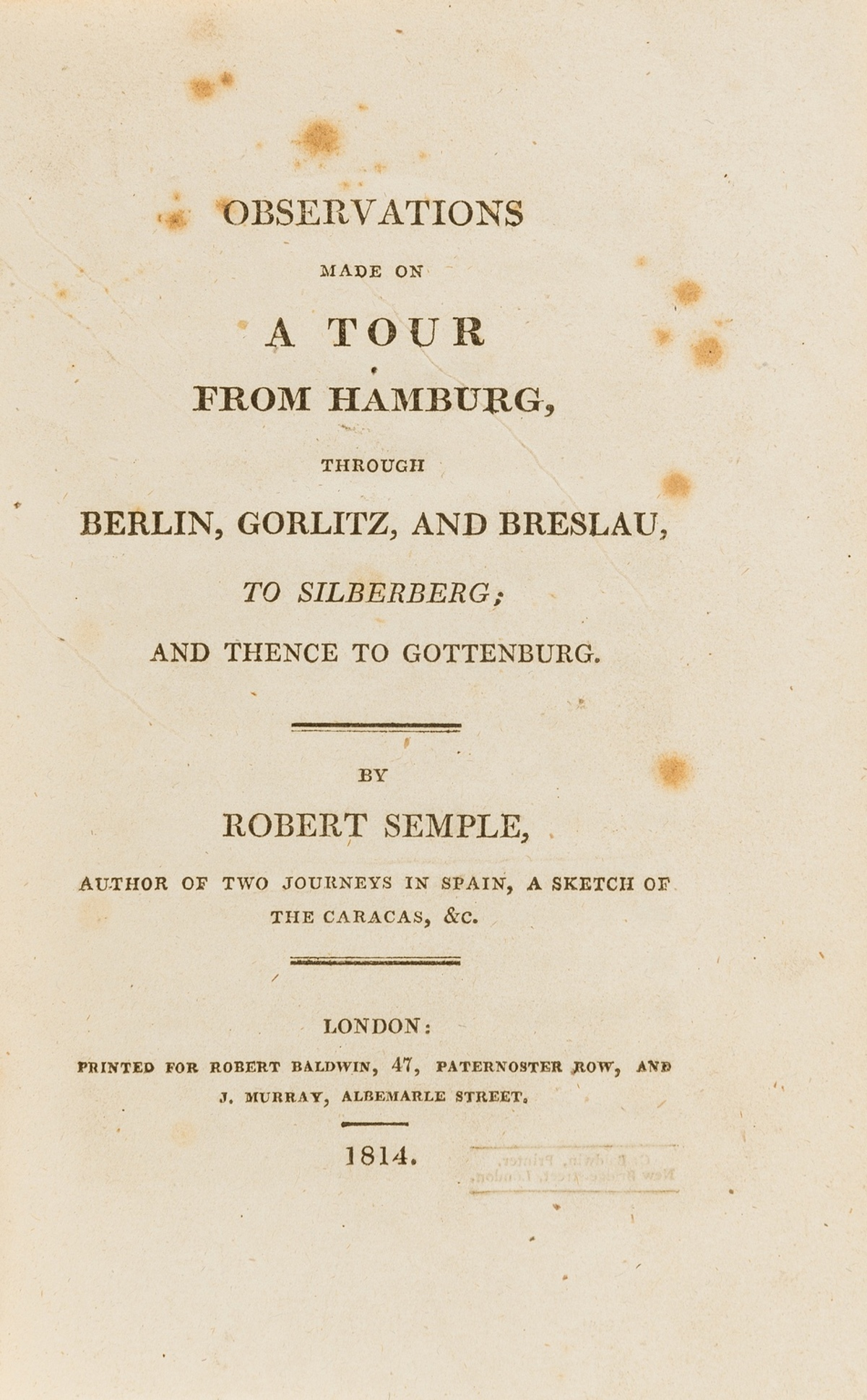 Germany.- Semple (Robert) Observations made on a Tour from Hamburg..., first edition, 1814.