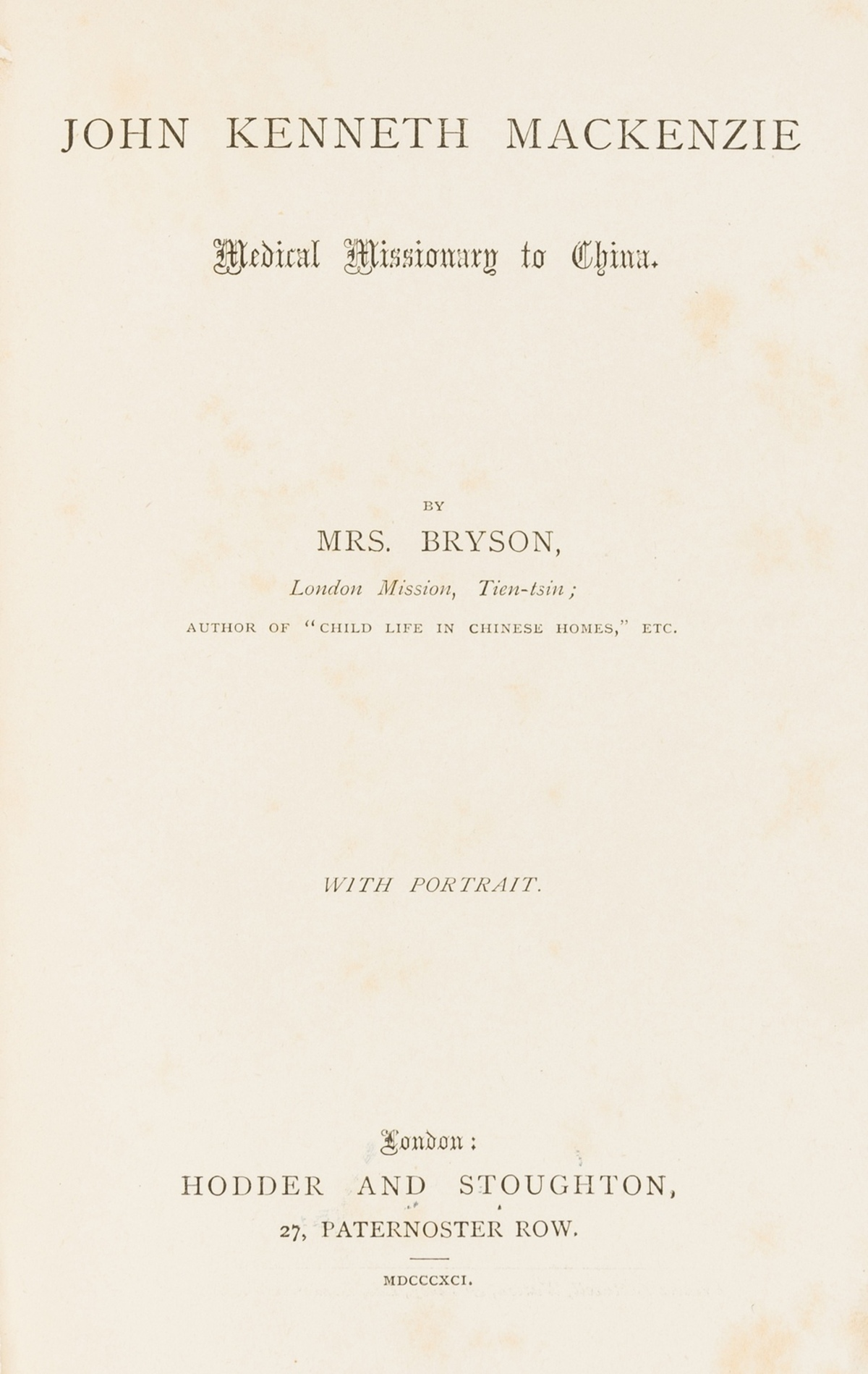China.- Bryson (Mary Isabella) John Kenneth Mackenzie: Medical Missionary to China, first edition, …