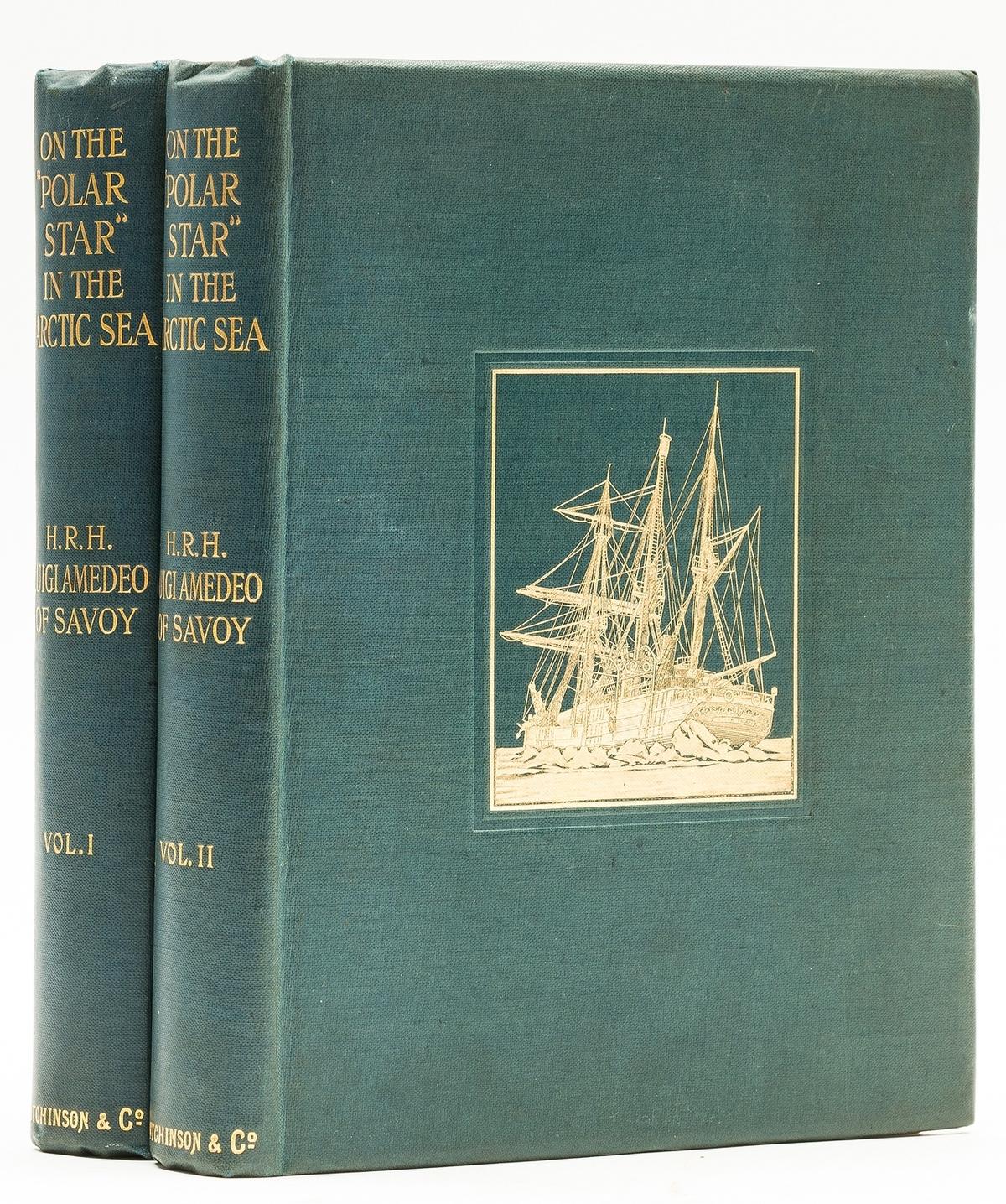 "Polar.- Amedo of Savoy (Luigi) On the ""Polar Star"" in the Arctic Sea, 2 vol., first English …"