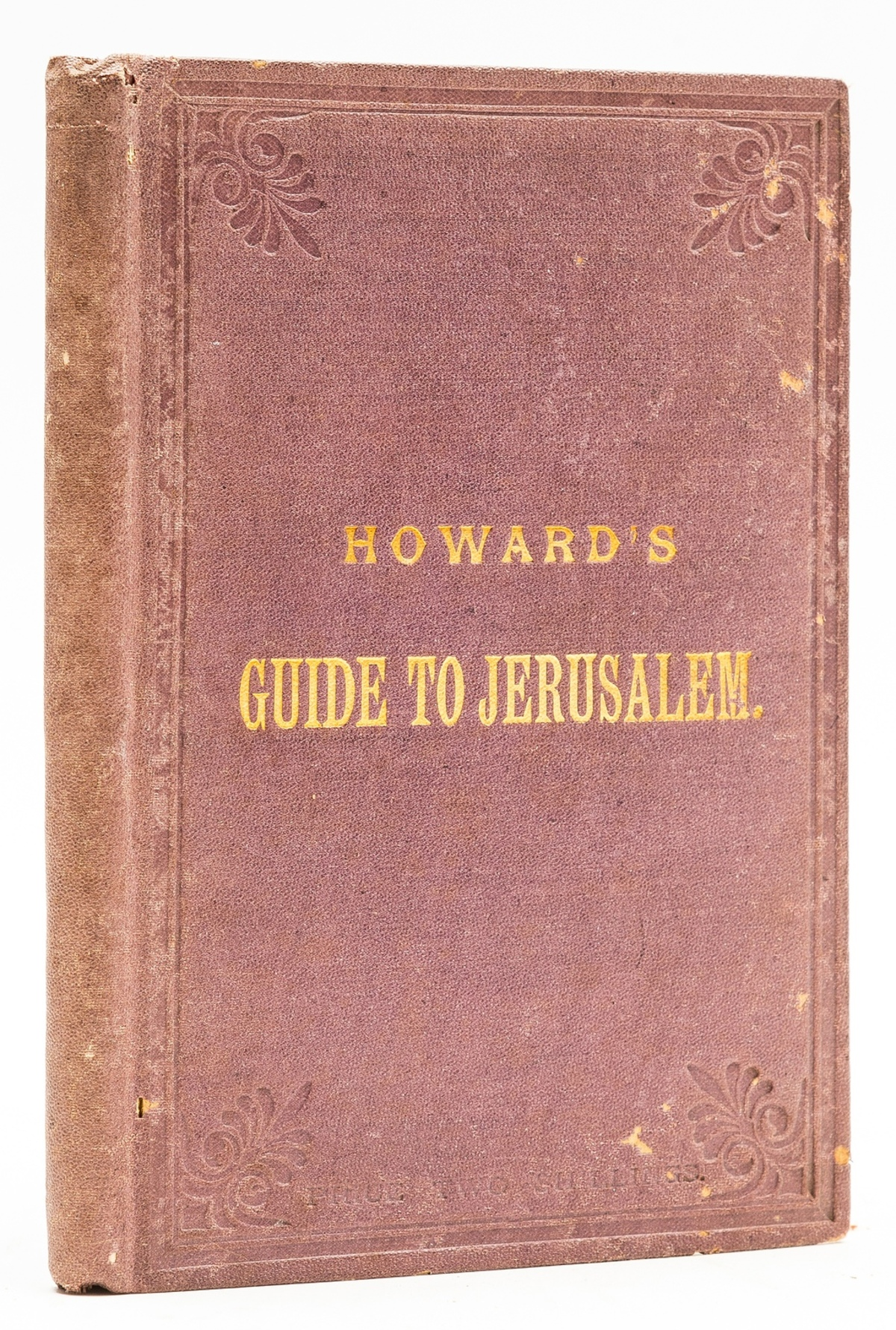 Middle East.- Howard (Alexander) Howard's Guide to Jerusalem and Vicinity with map of Palestine, …