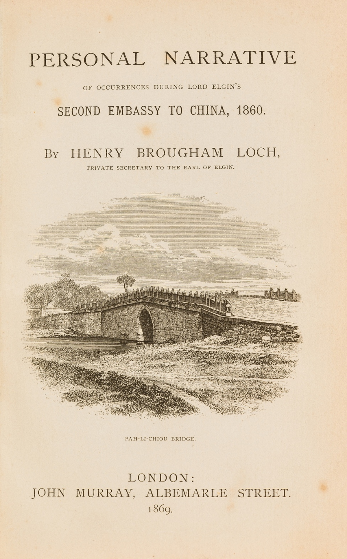 China.- Loch (Henry Brougham) Personal Narrative of Occurrences during Lord Elgin's Second Embassy …