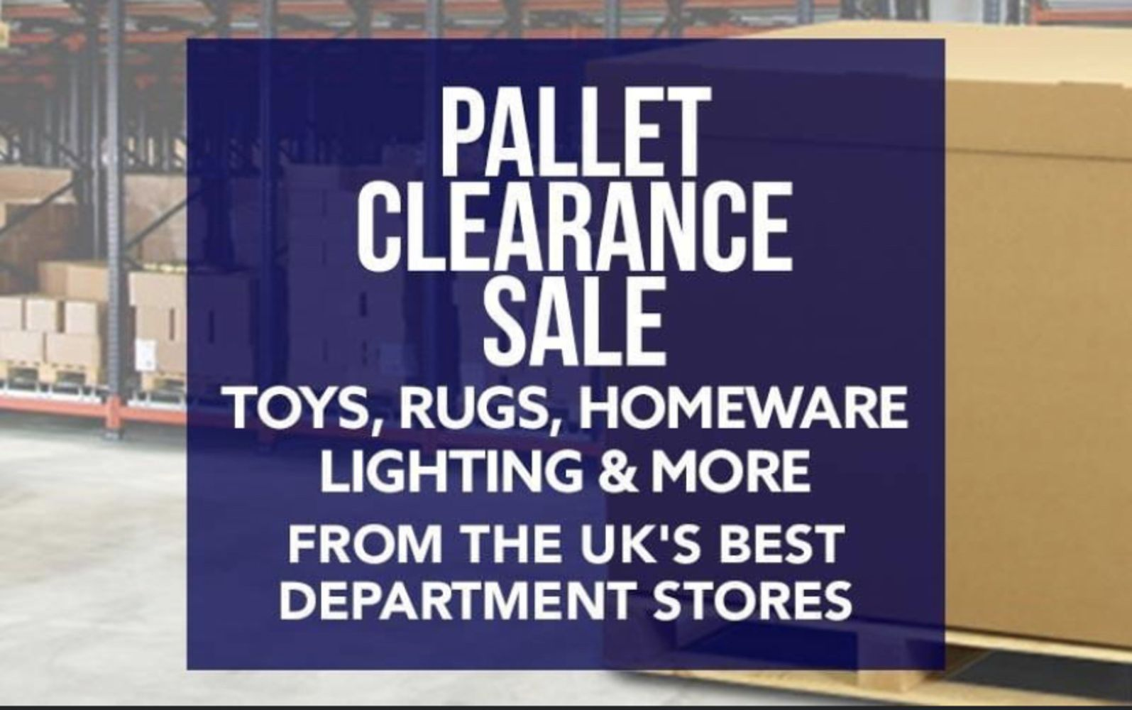 No Reserve - Pallet Clearance Sale! 2nd August 2021