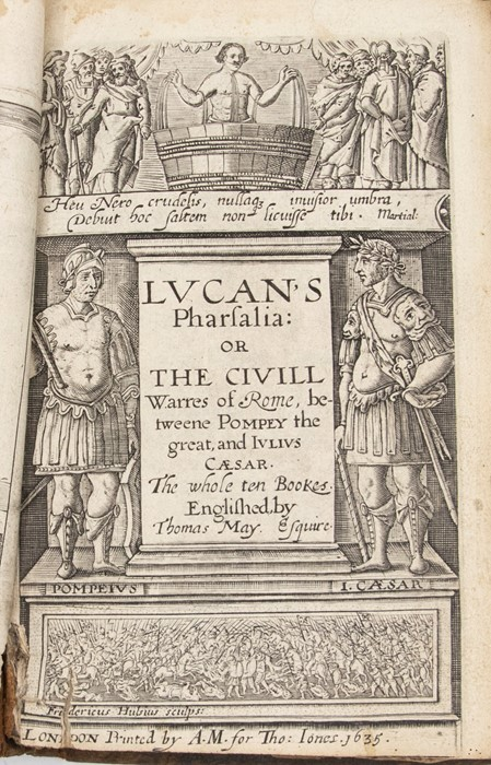May, Thomas. Lucan's Pharsalia: Or, The Civil Warres of Rome, third edition, London: A. M. for - Image 2 of 4