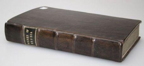 The Works of Lucius Annaeus Senaca, comprising ; The Bookes of Benefites, His Epistles, His Booke of