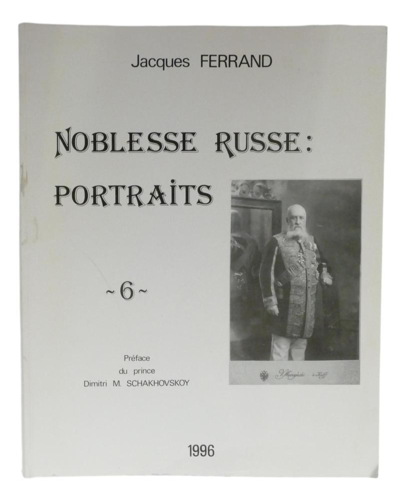 JACQUES FERRAND (1943-2007) Noblesse russe: Portraits Préf. du prince Dimitri M. Schakhovskoy et - Image 11 of 12