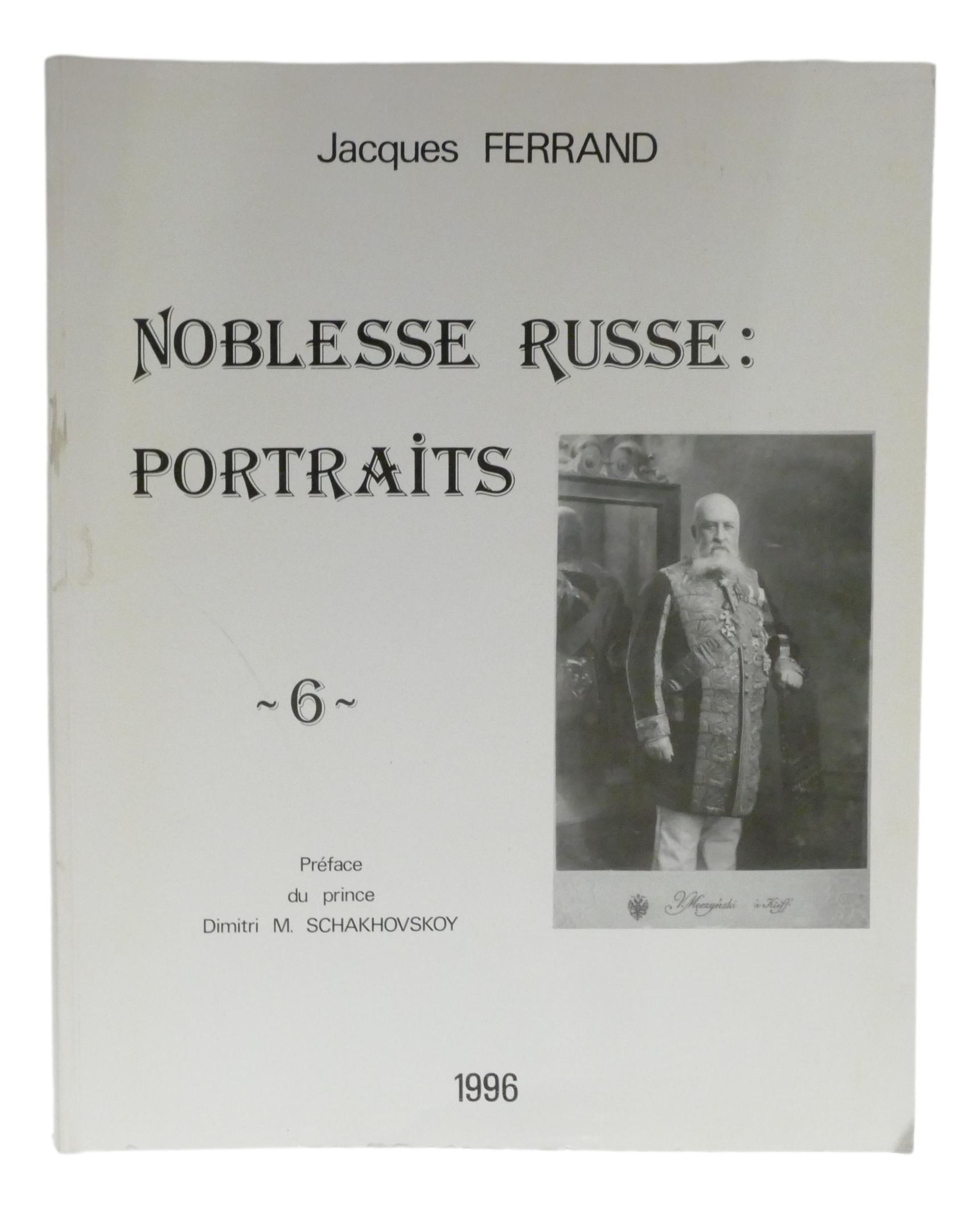 JACQUES FERRAND (1943-2007) Noblesse russe: Portraits Préf. du prince Dimitri M. Schakhovskoy et - Image 12 of 12