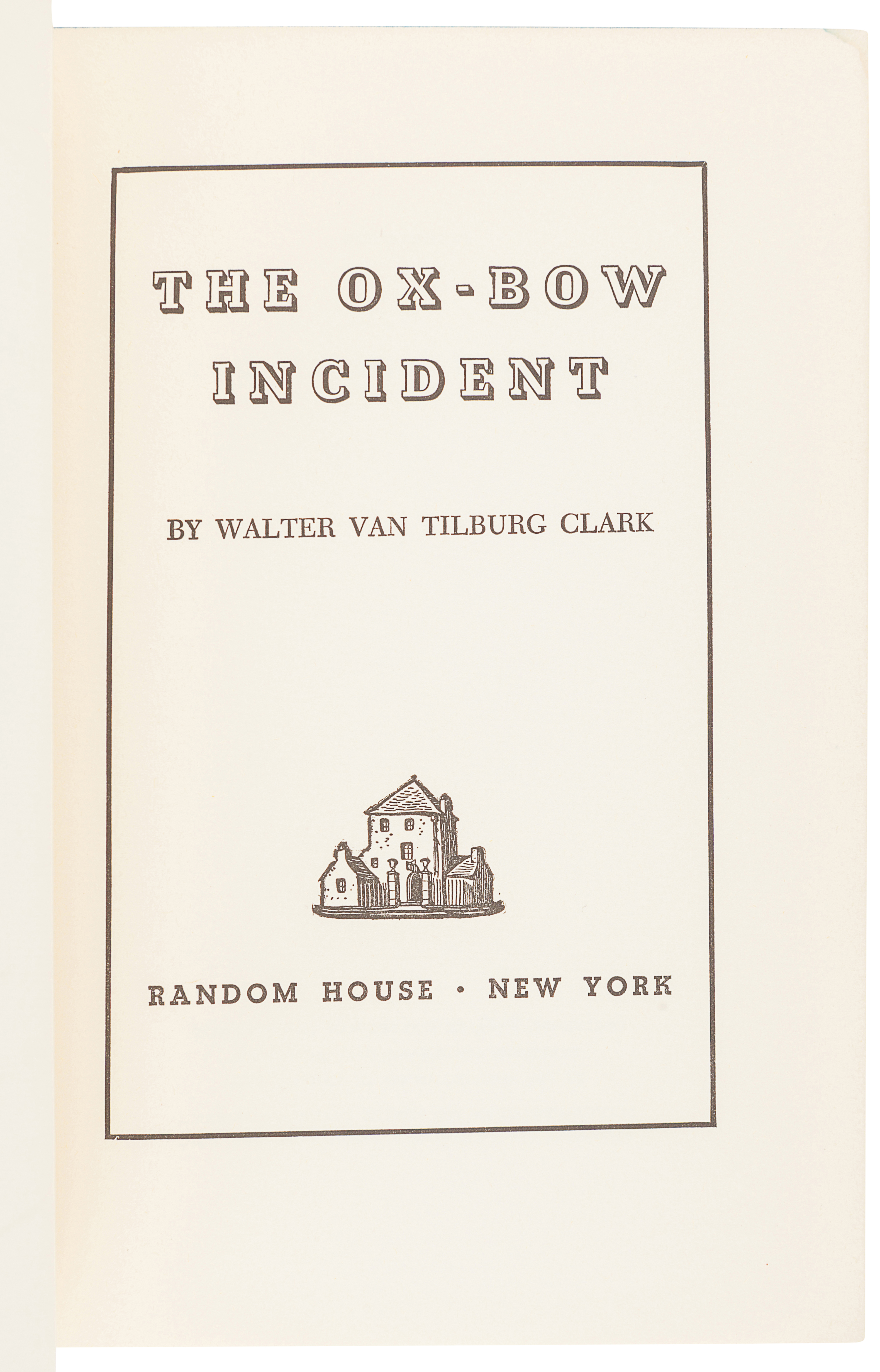 CLARK, Walter Van Tilburg (1909-1979). The Ox-Bow Incident. New York: Random House, 1940. - Image 3 of 3