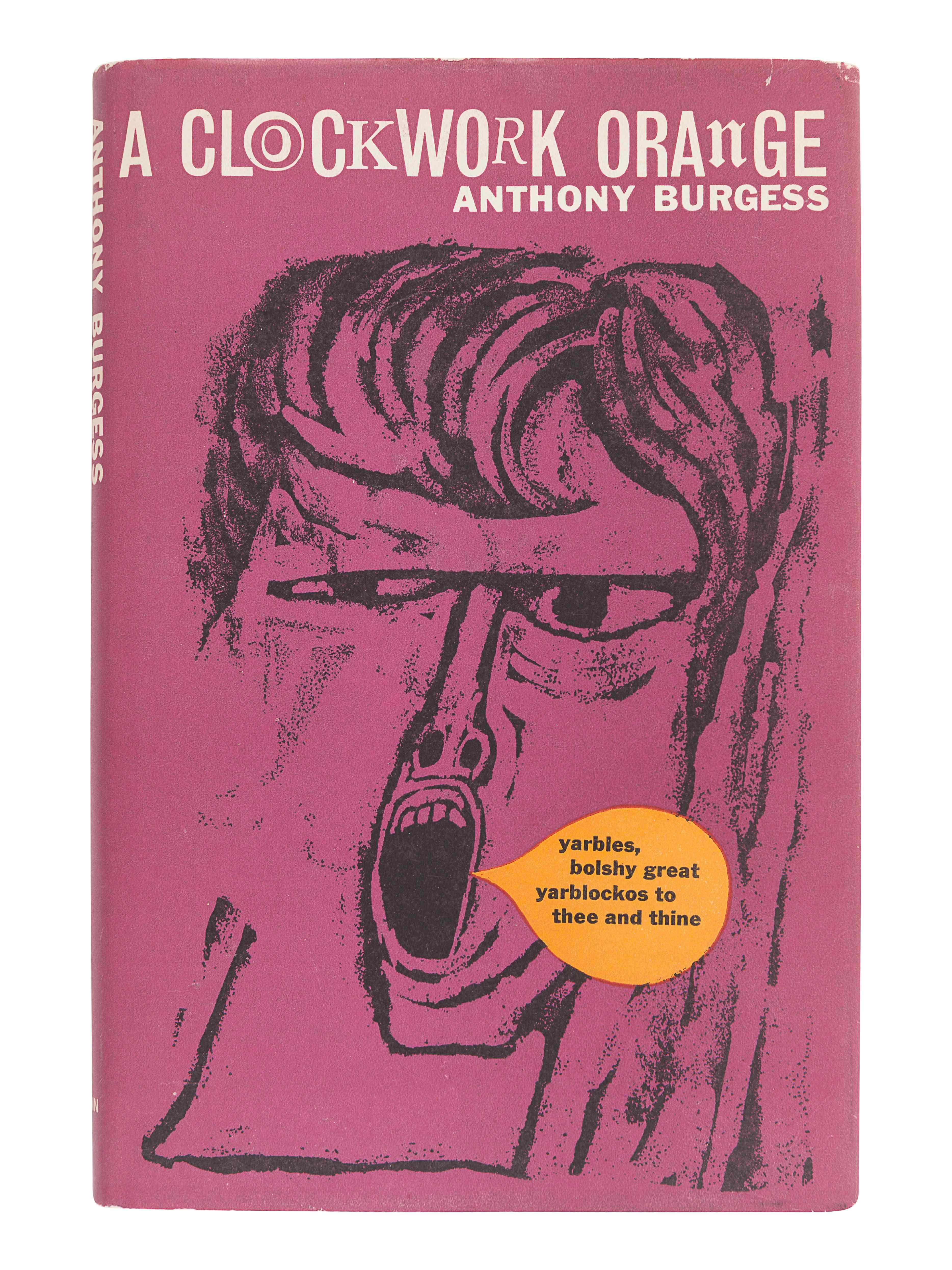 BURGESS, Anthony (1917-1993). A Clockwork Orange. London: Heinemann, 1962.