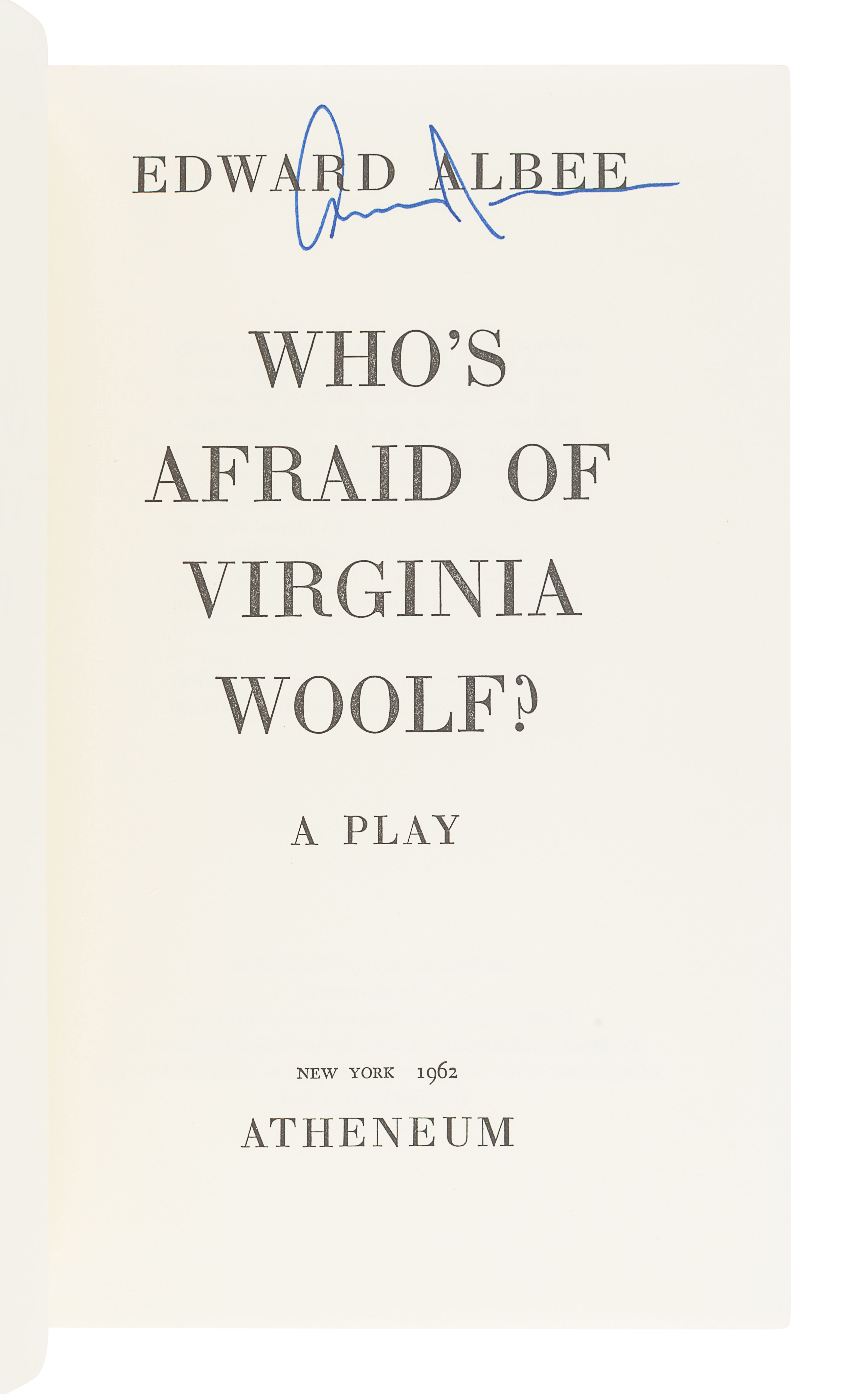 ALBEE, Edward (1928-2016). Who's Afraid of Virginia Woolf? New York: Atheneum, 1962.