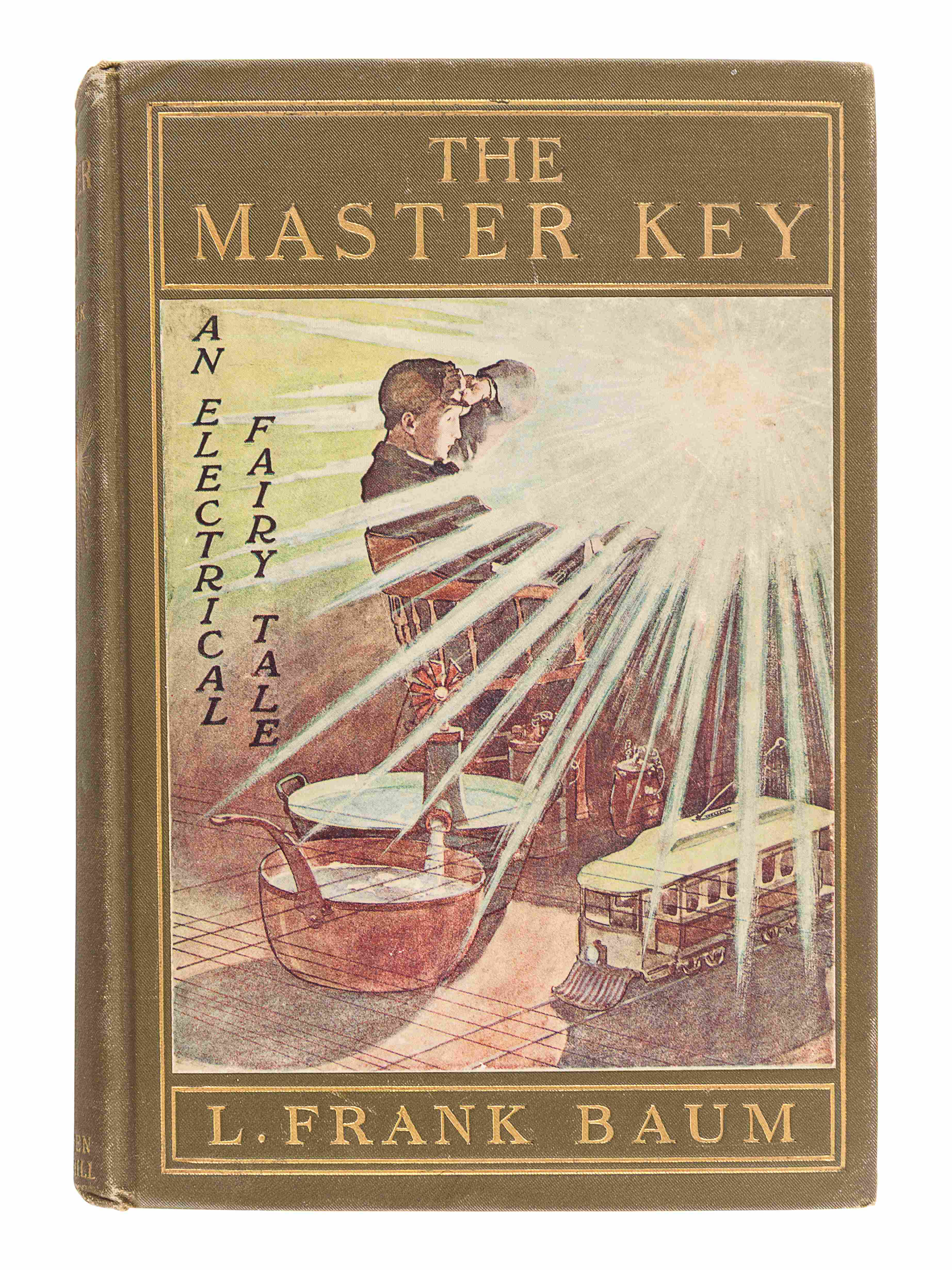 BAUM, L. Frank (1856-1919). The Master Key. An Electrical Fairy Tale. Indianapolis: The Bowen-Merril