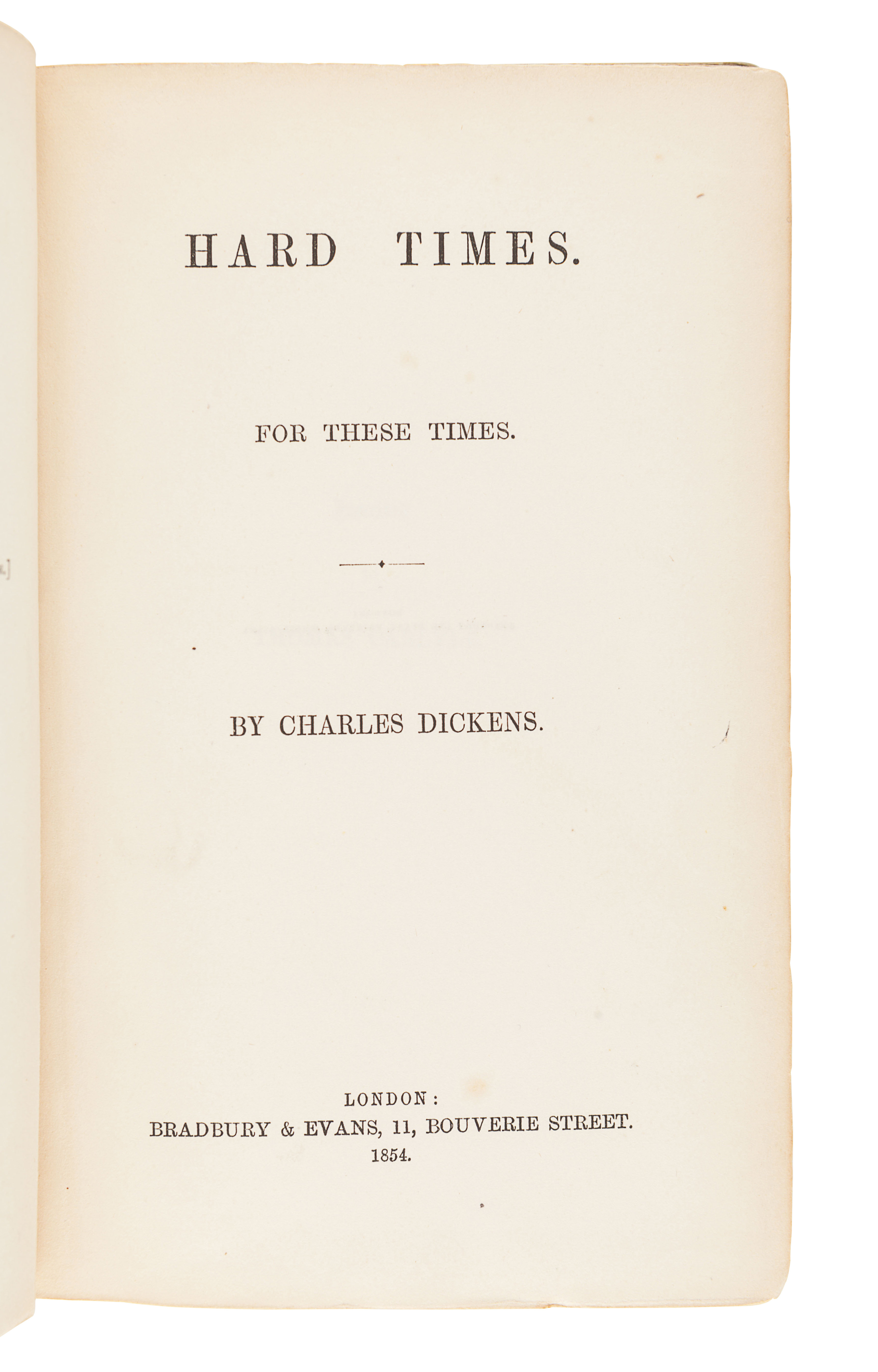 DICKENS, Charles (1812-1870). Hard Times. For These Times. London: Bradbury & Evans, 1854.