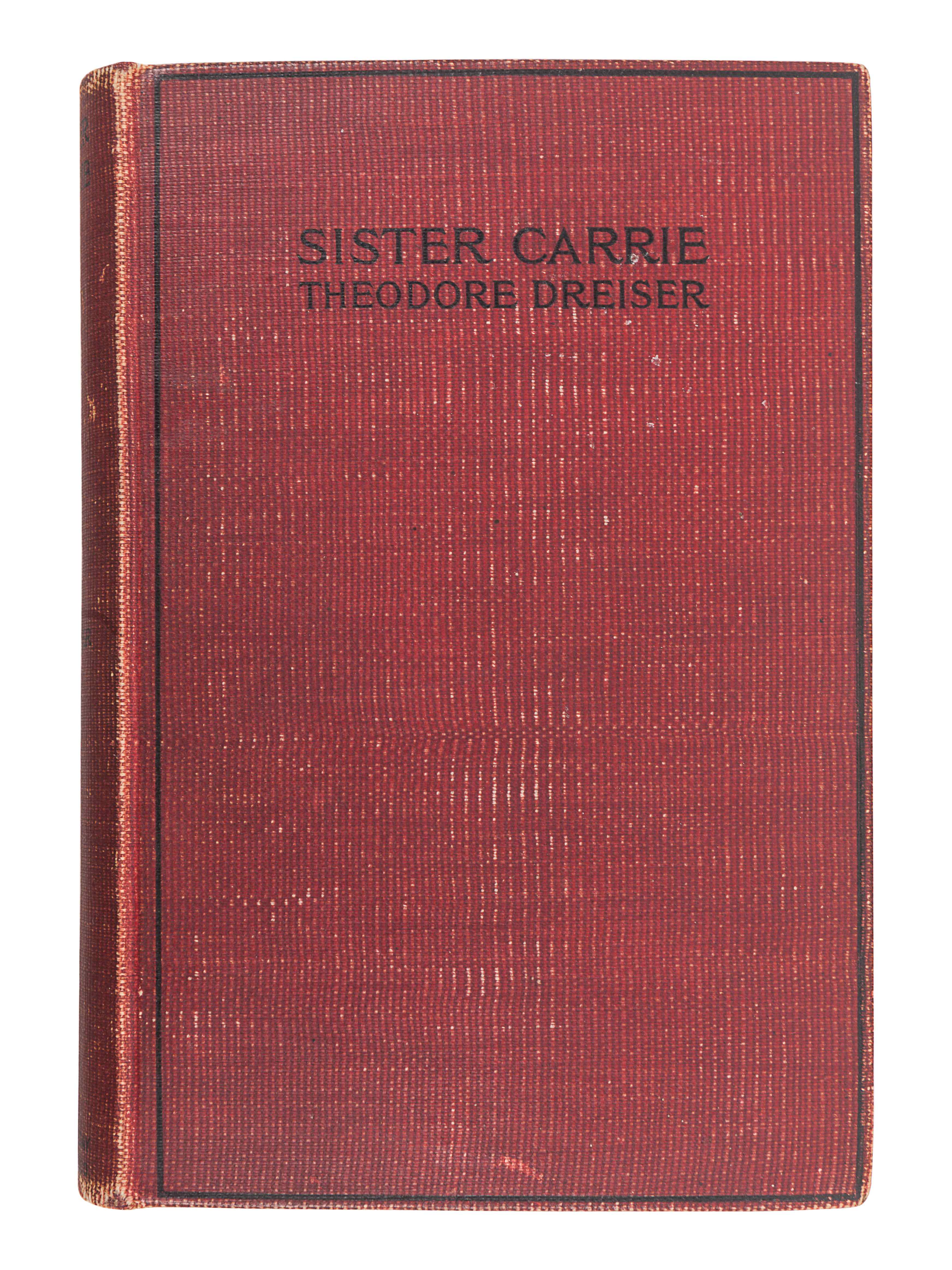 DREISER, Theodore (1871-1945). Sister Carrie. New York: Doubleday, Page, and Co., 1900.